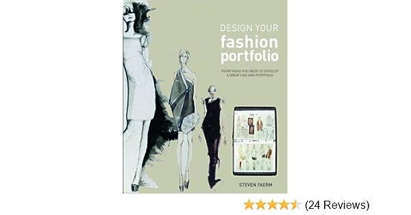 Design Your Fashion Portfolio Faerm Steven 9781408146491 Amazon Com Books
