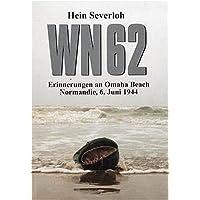 WN 62 - Erinnerungen an Omaha Beach: Normandie, 6. Juni 1944