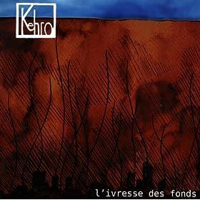 ivresse des fonds kehro from the album l ivresse des fonds august 4