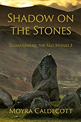 Shadow on the Stones (Guardians of the Tall Stones Book 3)