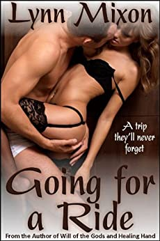 Going for a Ride - An Erotic Story (Public Sex) by [Mixon, Lynn]