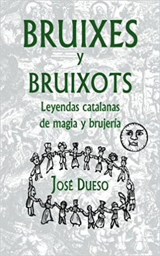 Bruixes y bruixots. Leyendas catalanas de magia y brujería: Amazon.es: Dueso, José: Libros