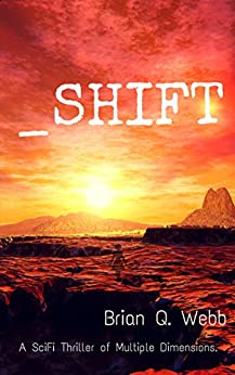 _Shift: A thriller of multiple dimensions. by [Webb, Brian Q.]