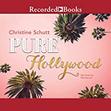 Pure Hollywood and Other Stories Audiobook by Christine Schutt Narrated by Mia Barron