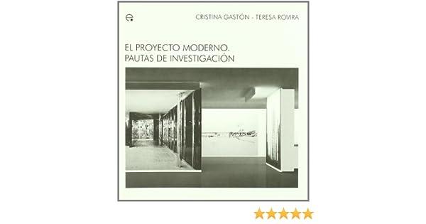 El proyecto moderno. Pautas de investigación: 8 M.A.M - Ideas Materials dArquitectura Moderna: Amazon.es: Gaston Guirau, Cristina, Rovira Llobera, Teresa: Libros