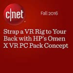 Strap a VR Rig to Your Back with HP's Omen X VR PC Pack Concept | Dan Ackerman