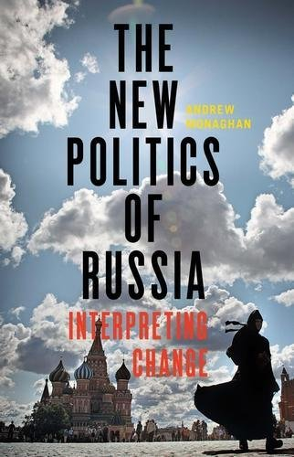 The new politics of Russia: Interpreting change