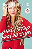 Product picture for Girl, Stop Apologizing: A Shame-Free Plan for Embracing and Achieving Your Goals by Rachel Hollis