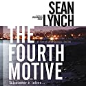 The Fourth Motive: A Farrell and Kearn Thriller Audiobook by Sean Lynch Narrated by Jeff Harding