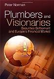 Plumbers and Visionaries, Peter Norman, 0470724250