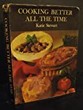 img - for Cooking Better All the Time book / textbook / text book