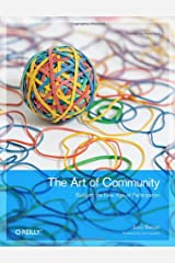 The Art of Community: Building the New Age of Participation (Theory in Practice) Paperback