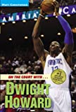 On the Court with... Dwight Howard, Matt Christopher, 0316084808