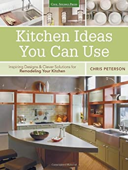 Kitchen ideas you can use ebook chris peterson amazon for Fevicol kitchen designs ebook