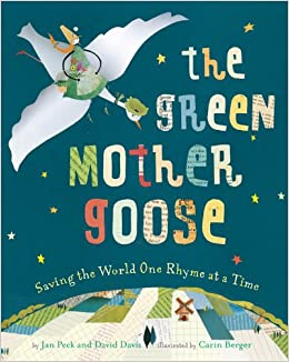 The Green Mother Goose Saving The World One Rhyme At A Time David