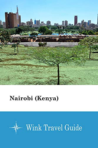 Nairobi (Kenya) - Wink Travel Guide