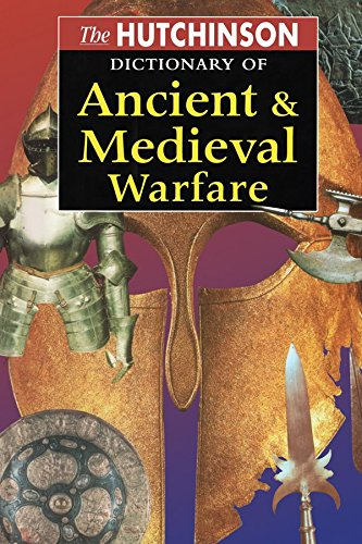 - The Hutchinson Dictionary of Ancient and Medieval Warfare