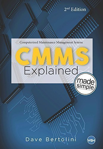 CMMS Explained Made Simple, 2nd Edition (Erp Implementation Best Practices)