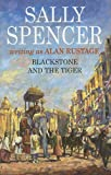 Blackstone and the Tiger, Alan Rustage and Sally Spencer, 0727859331