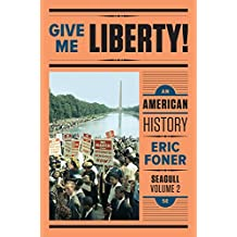 Amazon eric foner books give me liberty an american history seagull fifth edition vol fandeluxe