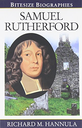 Samuel Rutherford: Bitesize Biography (Bitesize Biographies)