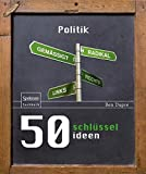 50 Schlüsselideen Politik