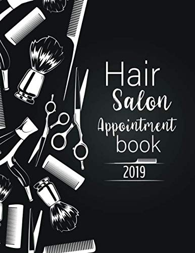 Hair salon appointment book 2019: Calendar Monthly 52 Weeks Monday To Sunday 7AM To 8PM Planner Organizer 15 Minutes Sections For Salons, Spas, Hair Stylist, Beauty (Planner Salon Appointment) (Dental Schedule Book)