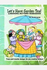 Let's Have Garden Tea: Linework Pattern Workbook Paperback