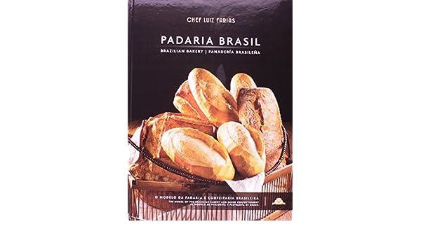 Padaria Brasil / Brazilian Bakery / Panadería Brasileña: Luiz Farias, Alexandre (Instituto dos Quadrinhos) Jubran, ARA Fotografia: 9788564610033: ...