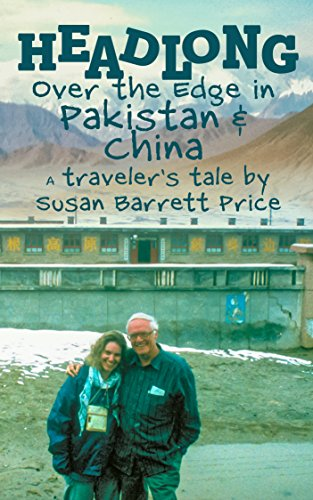 Headlong: Over the Edge in Pakistan and China