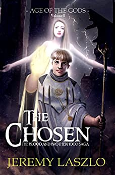 The Chosen: Age of the Gods (The Blood and Brotherhood Saga Book 2) by [Laszlo, Jeremy]