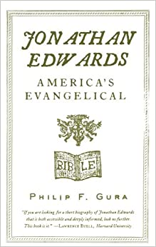 Book Jonathan Edwards: America's Evangelical (American Portrait (Hill and Wang)) by Philip F. Gura (2006-04-18)