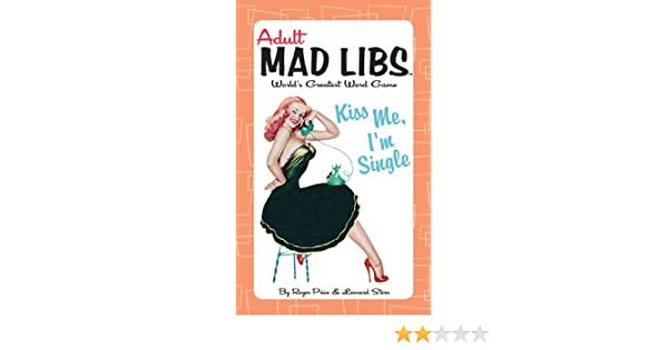 photograph relating to Dirty Mad Libs Printable titled Kiss Me, Im One (Grownup Outrageous Libs): Roger Expense, Leonard