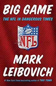 Big Game: The NFL in Dangerous Times from Penguin Press