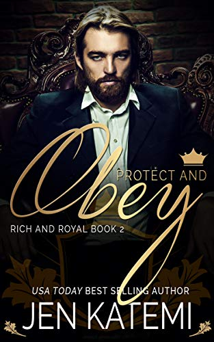 Protect and Obey (Rich and Royal Book 2)