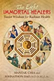 The Eight Immortal Healers: Taoist Wisdom for