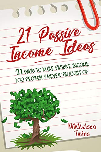21 Passive Income Ideas: 21 Ways to Make Passive Income You Probably Never Thought of