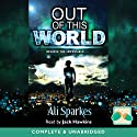 Out of this World Audiobook by Ali Sparkes Narrated by Jack Hawkins