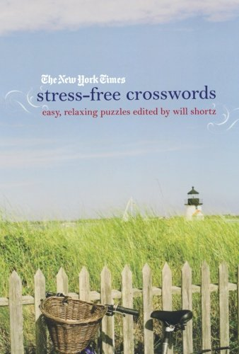 The New York Times Stress-Free Crosswords: Easy, Relaxing Puzzles pdf epub