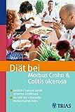 Diät bei Morbus Crohn und Colitis ulcerosa: Chancen durch reizarme Ernährung. So hilft die Spezielle Kohlenhydrat-Diät