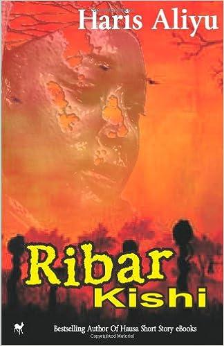 Amazon com: Ribar Kishi: Hausa Novel (Hausa Edition) (9781495418747