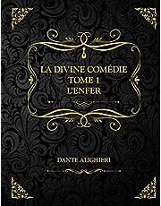 La divine Comédie - Tome 1 - L'enfer: Dante Alighieri