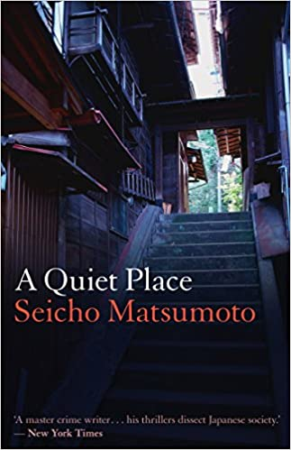 Amazon com: A Quiet Place (9781908524638): Seicho Matsumoto, Louise
