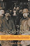 Search : The Trail of Gold and Silver: Mining in Colorado, 1859-2009 (Timberline Books)