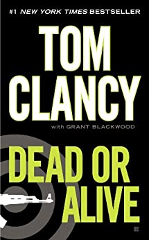 Dead or Alive (Jack Ryan, Jr. Series) by [Clancy, Tom, Blackwood, Grant]