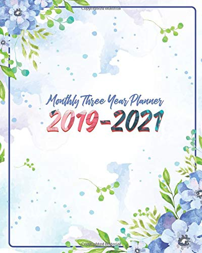 Monthly Three Year Planner 2019-2021: Blue Sky and Floral Cover for 36 Months Calendar Agenda Planner 8' X 10'