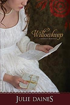 Willowkeep (Regency Romance) by [Daines, Julie]