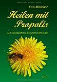 Heilen Mit Propolis, Eva Marbach, 3938764120