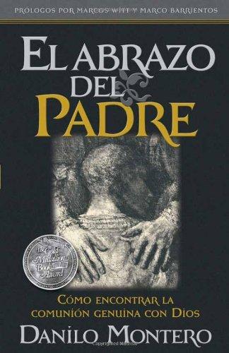 El abrazo del Padre - Pocket: Como encontrar la comunion genuina con Dios (Spanish Edition) [Danilo Montero] (De Bolsillo)