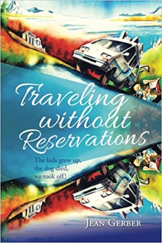 Traveling without Reservations: The kids grew up, the dog died, we took off!